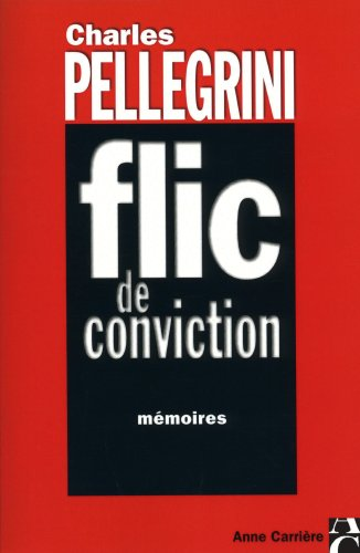 FLIC DE CONVICTION. Mémoires