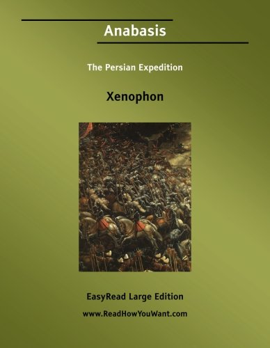 Anabasis The Persian Expedition [EasyRead Large Edition]