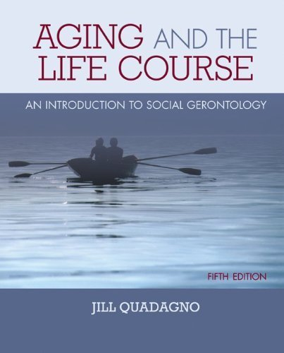 Aging and The Life Course: An Introduction to Social Gerontology by Quadagno, Jill (2010) Hardcover