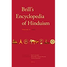 6: Brill's Encyclopedia of Hinduism. Volume Six (Handbook of Oriental Studies. Section 2, South Asia)