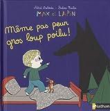 Max et Lapin, même pas peur gros loup poilu - Dès 2 ans