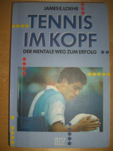 Tennis im Kopf. Der mentale Weg zum Erfolg