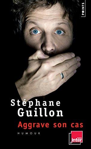 Guillon aggrave son cas par Stephane Guillon