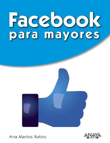 Facebook para mayores (Títulos Especiales) por Ana Martos Rubio