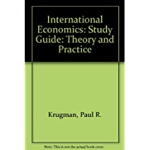 International Economics: Theory & Policy: Theory and Practice
