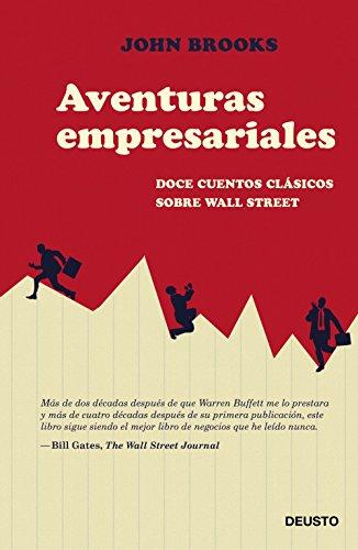 Aventuras empresariales: Doce cuentos clásicos sobre Wall Street por John Brooks