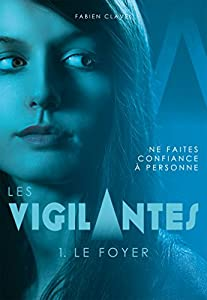 vignette de 'Les vigilantes<br /> Le foyer (Fabien Clavel)'