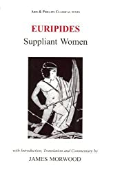 Euripides: Suppliant Women (Aris & Phillips Classical Texts (Paperback)) by James Morwood (2007-02-18)
