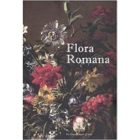 Flora romana. Fiori e cultura nell'arte di Mario De' Fiori. (1603-1673). Catalogo della mostra (tivoli, 26 maggio-31 ottobre 2010)