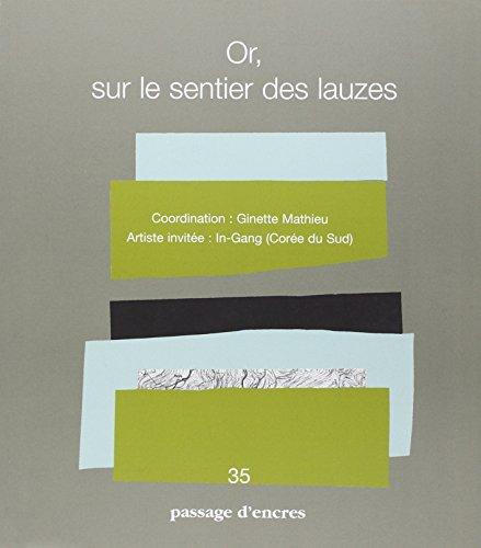 Passage d'encres, N° 35 : Or, sur le sentier des lauzes par Ginette Mathieu, Collectif