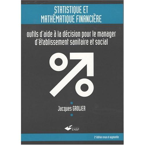 statistique et mathématique financière : Outils d'aide à la décision pour le manager d'établissement sanitaire et social (1Cédérom)