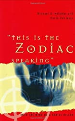This Is the Zodiac Speaking: Into the Mind of a Serial Killer by Michael D Kelleher Ph.D. (2001-12-23)