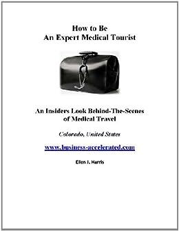 How To Be an Expert Medical Traveler by [J Harris, Ellen]