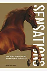Sensations: The Story of British Art from Hogarth to Banksy Hardcover