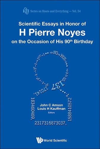 SCIENTIFIC ESSAYS IN HONOR OF H PIERRE NOYES ON THE OCCASION OF HIS 90TH BIRTHDAY (Series on Knots & Everything)