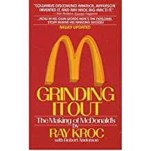 Grinding It Out The Making Of McDonalds By Author