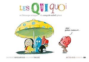 """Afficher """"Les Quiquoi Les Quiquoi et l'étrange attaque du coup de soleil géant"""""""