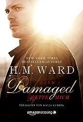 Damaged - Rette mich (Damaged-Serie 1)