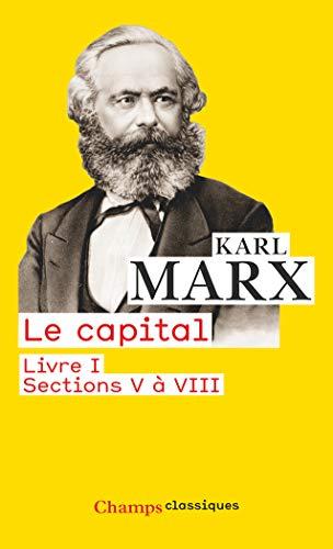 Le Capital : Livre I, section V à VIII par Karl Marx