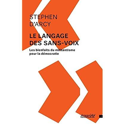 Le langage des sans-voix - Les bienfaits du militantisme pour la démocratie