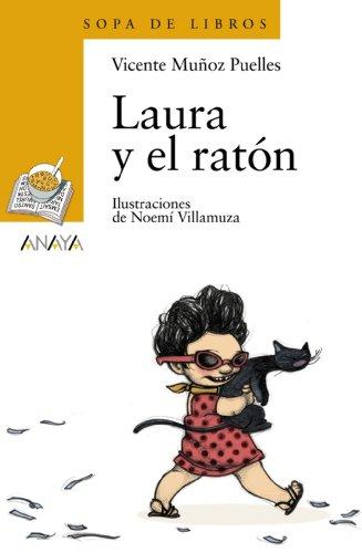 Laura y el ratón (Literatura Infantil (6-11 Años) - Sopa De Libros) por Vicente Muñoz Puelles