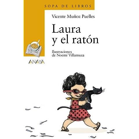 Laura y el ratón (Literatura Infantil (6-11 Años) - Sopa De Libros)