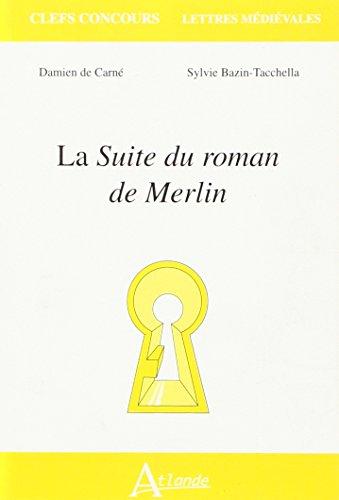 La Suite du roman de Merlin par Sylvie Bazin-Tachella