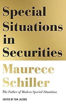 Special Situations in Securities by [Schiller, Maurece]