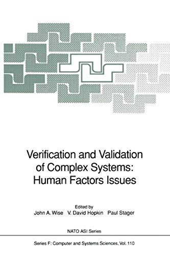 Verification and Validation of Complex Systems: Human Factors Issues (Nato ASI Subseries F) (Volume 110)