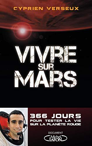 Vivre sur Mars par Cyprien Verseux