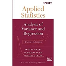 Applied Statistics: Analysis of Variance and Regression (Wiley Series in Probability and Statistics)