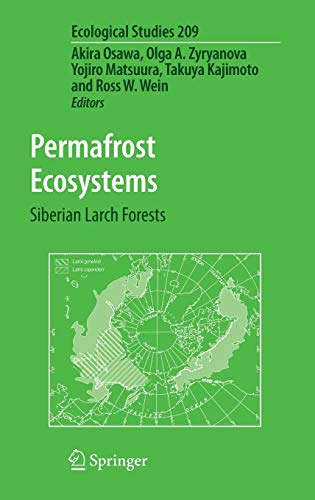 Permafrost Ecosystems: Siberian Larch Forests (Ecological Studies (209), Band 209)