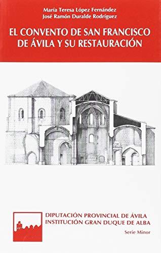 El convento de San Francisco de Ávila y su restauración (Serie minor) por M. Teresa López Fernández