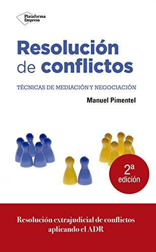 Resolución de conflictos : técincas de mediación y negociación