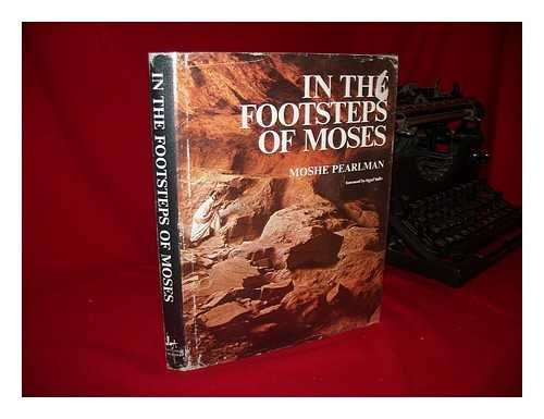 In the Footsteps of Moses / Foreword by Yigael Yardin