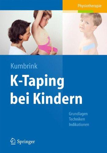 K-taping Bei Kindern: Grundlagen - Techniken - Indikationen