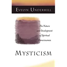 Mysticism: The Nature and Development of Spiritual Consciousness