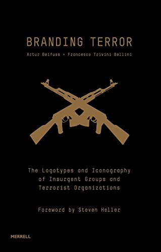 Branding Terror: The Logotypes and Iconography of Insurgent Groups and Terrorist Organizations por Artur Beifuss