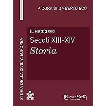 Il Medioevo: Storia della Civiltà Europea a cura di Umberto Eco - 32 (Italian Edition)