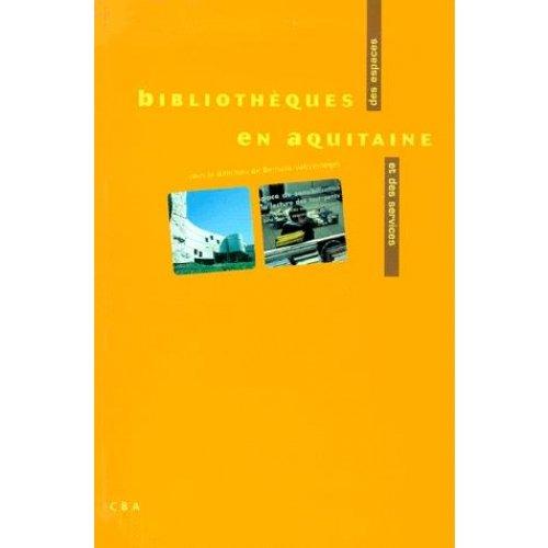 Bibliothèques en Aquitaine. Des espaces et des services