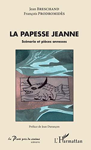 La Papesse Jeanne: Scénario et pièces annexes
