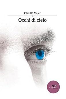 Occhi Di Cielo por Camillo Majer