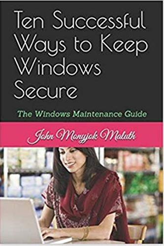 Ten Successful Ways to Keep Windows Secure: The Windows Maintenance Guide (English Edition)