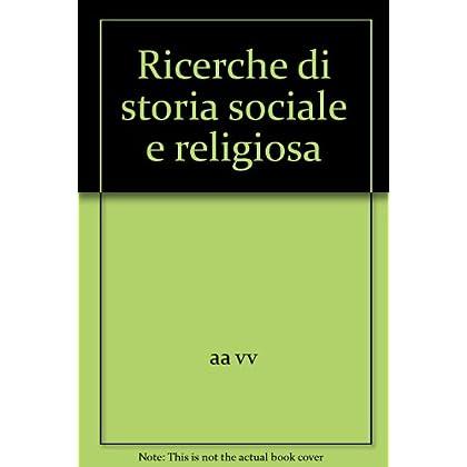 Ricerche Di Storia Sociale E Religiosa