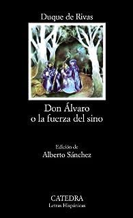 Don Álvaro o la fuerza del sino par Duque de Rivas