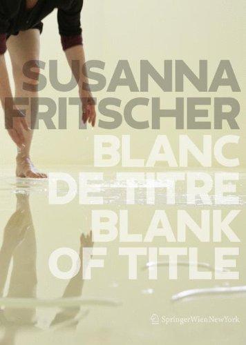 Blanc de Titre / Blank of Title: The Art of Susanna Fritscher