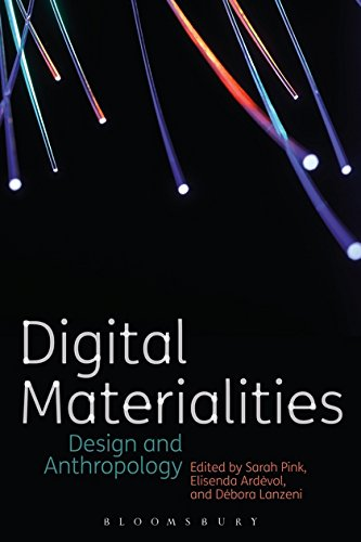 Digital Materialities: Design and Anthropology