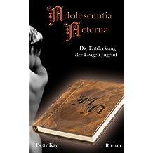 Adolescentia Aeterna - Die Entdeckung der Ewigen Jugend