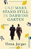 Und Marx stand still in Darwins Garten: Roman