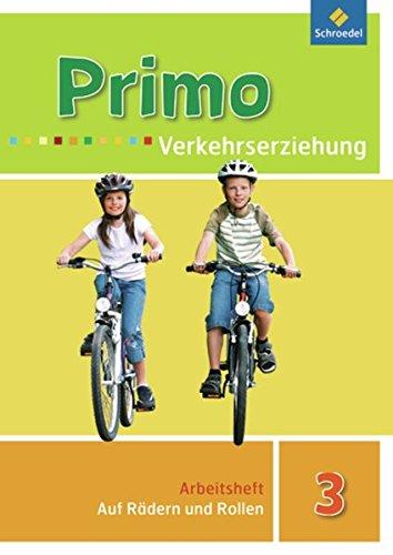 Preisvergleich Produktbild Primo.Verkehrserziehung - Ausgabe 2008: Auf Rädern und Rollen: Arbeitsheft 3